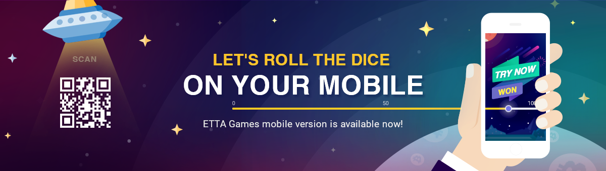 Let's roll the dice on your mobile. ETTA Games mobile version is available now!
